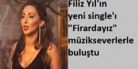 Filiz Yıl#039;ın yeni single'ı quot;Firardayızquot; müzikseverlerle buluştu